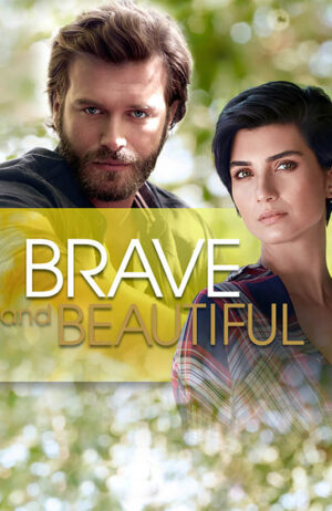 Brave and Beautiful